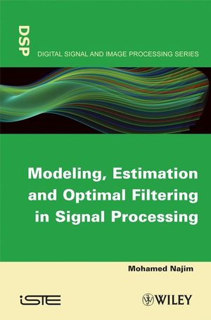 Modeling, Estimation and Optimal Filtration in Signal Processing (0470393688) cover image