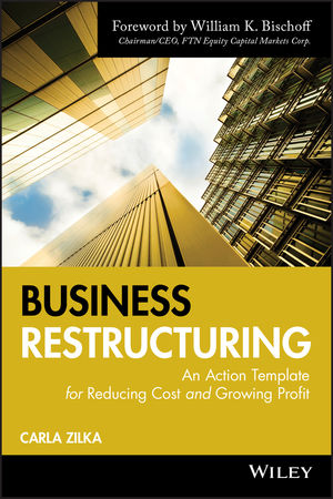 Business Restructuring: An Action Template for Reducing Cost and Growing Profit (0470503688) cover image
