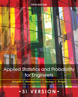 Applied Statistics and Probability for Engineers, 5th Edition SI Version
