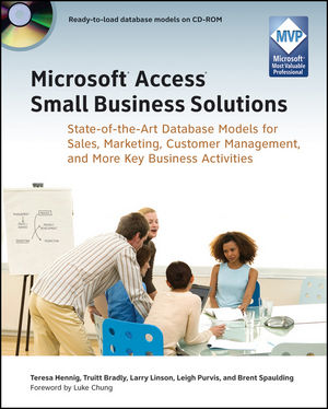 Microsoft Access Small Business Solutions: State-of-the-Art Database Models for Sales, Marketing, Customer Management, and More Key Business Activities (0470640588) cover image