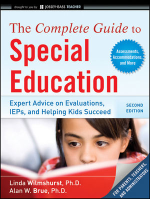 The Complete Guide to Special Education: Expert Advice on Evaluations, IEPs, and Helping Kids Succeed, 2nd Edition (0470646888) cover image