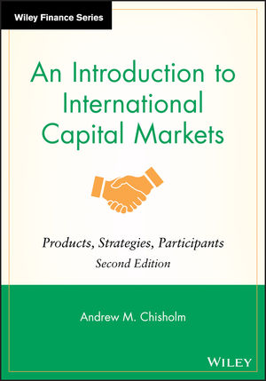 An Introduction to International Capital Markets: Products, Strategies, Participants, 2nd Edition (0470758988) cover image