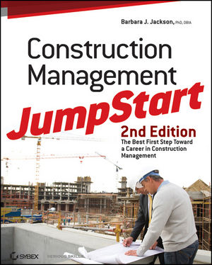 Construction Management JumpStart: The Best First Step Toward a Career in Construction Management, 2nd Edition (0470768088) cover image
