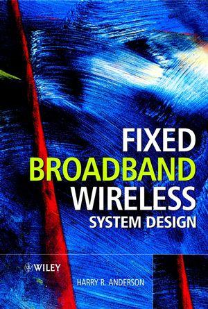 Fixed Broadband Wireless System Design