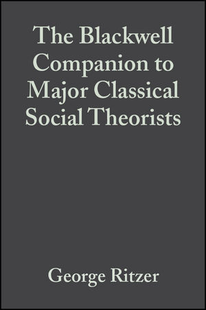 The Blackwell Companion to Major Classical Social Theorists (0470999888) cover image