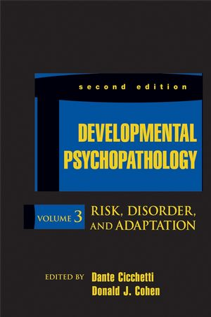 Developmental Psychopathology, Volume 3: Risk, Disorder, and Adaptation, 2nd Edition (0471237388) cover image