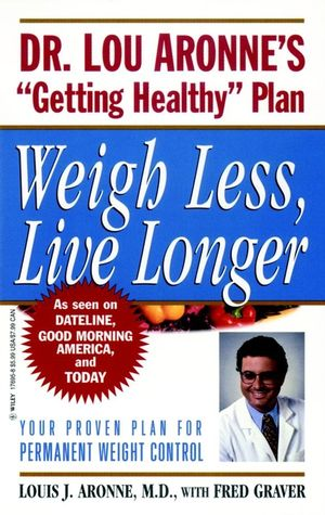 Weigh Less, Live Longer: Dr. Lou Aronne