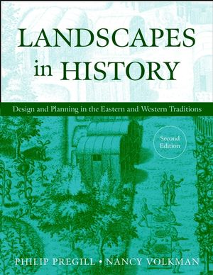 Landscapes in History: Design and Planning in the Eastern and Western Traditions , 2nd Edition