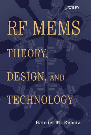 RF MEMS: Theory, Design, and Technology (0471462888) cover image