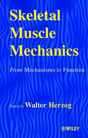 Skeletal Muscle Mechanics: From Mechanisms to Function