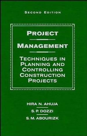 Project Management: Techniques in Planning and Controlling Construction Projects, 2nd Edition