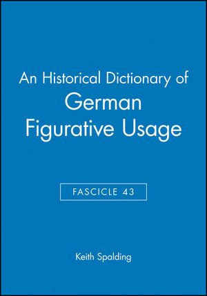 An Historical Dictionary of German Figurative Usage, Fascicle 43