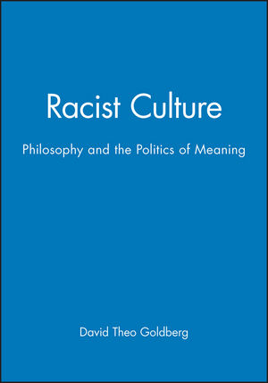 Racist Culture: Philosophy and the Politics of Meaning