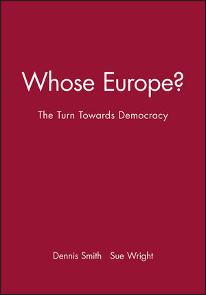 Whose Europe?: The Turn Towards Democracy