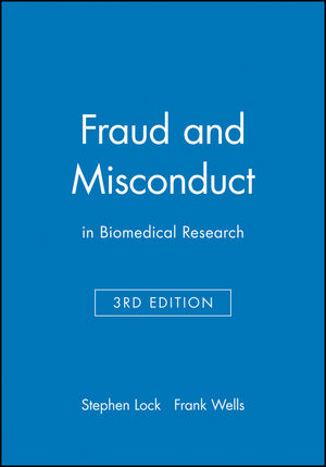 Fraud and Misconduct: in Biomedical Research, 3rd Edition
