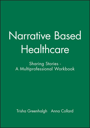 Narrative Based Healthcare: Sharing Stories - A Multiprofessional Workbook