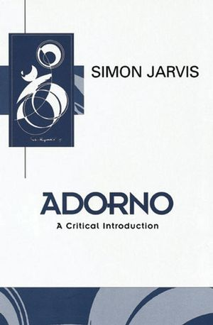 Adorno: A Critical Introduction
