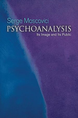 Psychoanalysis: Its image and its public (0745632688) cover image