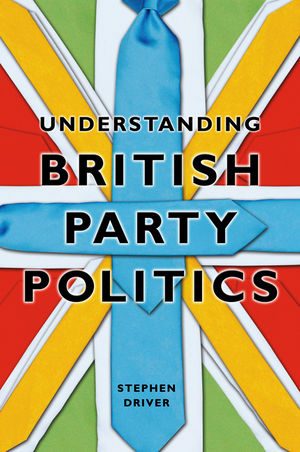 Understanding British Party Politics (0745640788) cover image