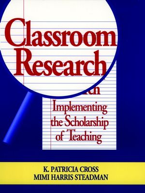 Classroom Research: Implementing the Scholarship of Teaching (0787902888) cover image