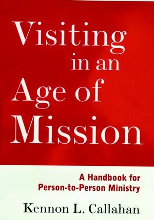 Visiting in an Age of Mission: A Handbook for Person-to-Person Ministry