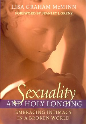Sexuality and Holy Longing: Embracing Intimacy in a Broken World (0787968188) cover image