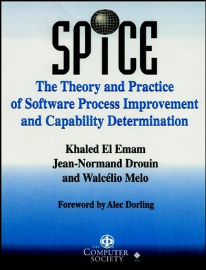 SPICE: The Theory and Practice of Software Process Improvement and Capability Determination