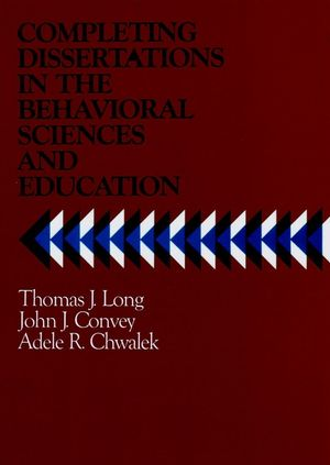 Completing Dissertations in the Behavioral Sciences and Education: A Systematic Guide for Graduate Students