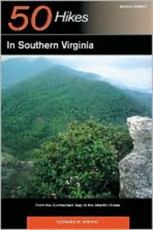 50 Hikes in Southern Virginia: From the Cumberland Gap to the Atlantic Ocean, 2nd Edition