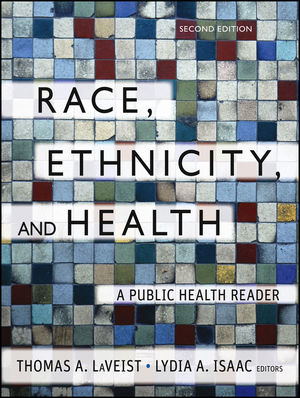Race, Ethnicity, and Health: A Public Health Reader, 2nd Edition (1118086988) cover image