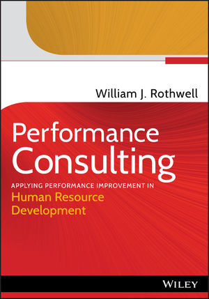 Performance Consulting: Applying Performance Improvement in Human Resource Development (1118128788) cover image