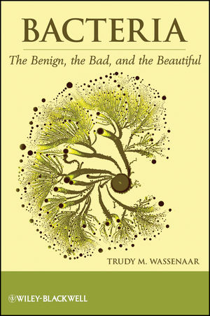 Bacteria: The Benign, the Bad, and the Beautiful (1118143388) cover image