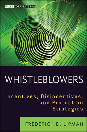 Whistleblowers: Incentives, Disincentives, and Protection Strategies (1118168488) cover image