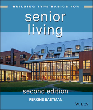 Building Type Basics for Senior Living, 2nd Edition (1118330188) cover image