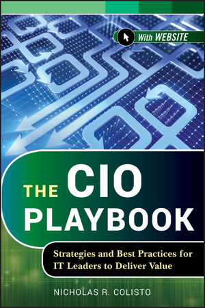 The CIO Playbook: Strategies and Best Practices for IT Leaders to Deliver Value (1118411188) cover image
