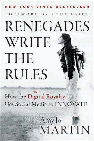 Renegades Write the Rules: How the Digital Royalty Use Social Media to Innovate (1118442288) cover image