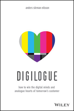 Digilogue: How to Win the Digital Minds and Analogue Hearts of Tomorrow