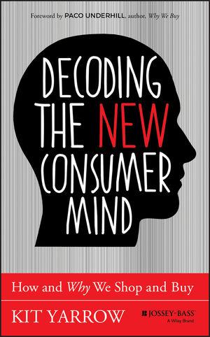 Decoding the New Consumer Mind: How and Why We Shop and Buy (1118647688) cover image