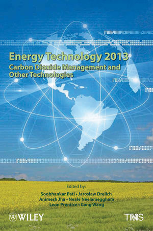Energy Technology 2013: Carbon Dioxide Management and Other Technologies (1118658388) cover image
