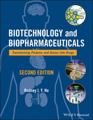 Biotechnology and Biopharmaceuticals: Transforming Proteins and Genes into Drugs, 2nd Edition (1118659988) cover image