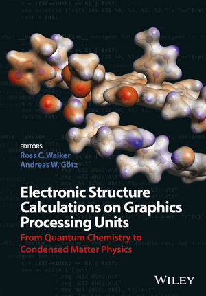 Book Cover Image for Electronic Structure Calculations on Graphics Processing Units: From Quantum Chemistry to Condensed Matter Physics