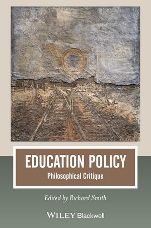 Education Policy: Philosophical Critique (1118680588) cover image