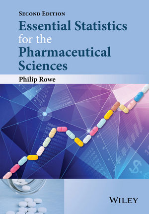 Essential Statistics for the Pharmaceutical Sciences, 2nd Edition