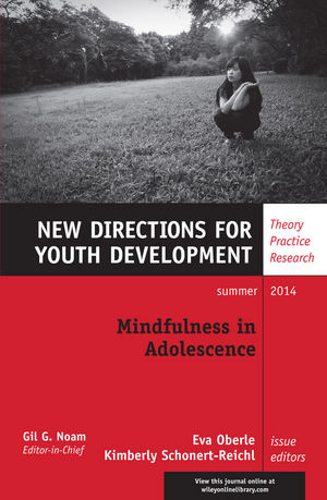 Mindfulness in Adolescence: New Directions for Youth Development, Number 142
