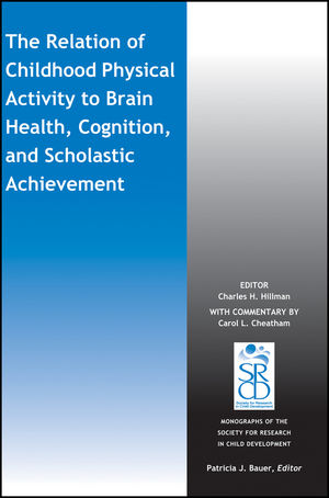 The Relation of Childhood Physical Activity to Brain Health, Cognition, and Scholastic Achievement