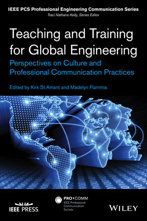 Teaching and Training for Global Engineering: Perspectives on Culture and Professional Communication Practices (1119084288) cover image