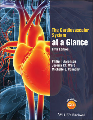 The Cardiovascular System at a Glance, 5th Edition