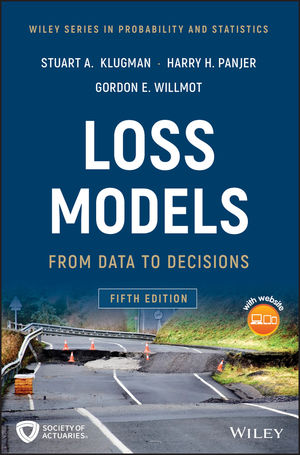 Loss Models: From Data to Decisions, 5th Edition