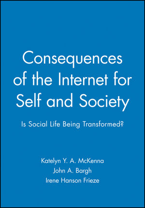 Consequences of the Internet for Self and Society: Is Social Life Being Transformed?