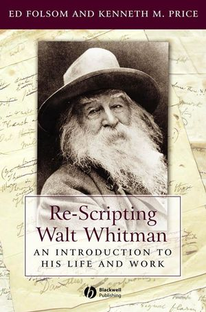 Re-Scripting Walt Whitman: An Introduction to His Life and Work (1405144688) cover image